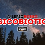 Psicobiotica, il nuovo libro del Dr. Valerio Rosso disponibile su Amazon.it
