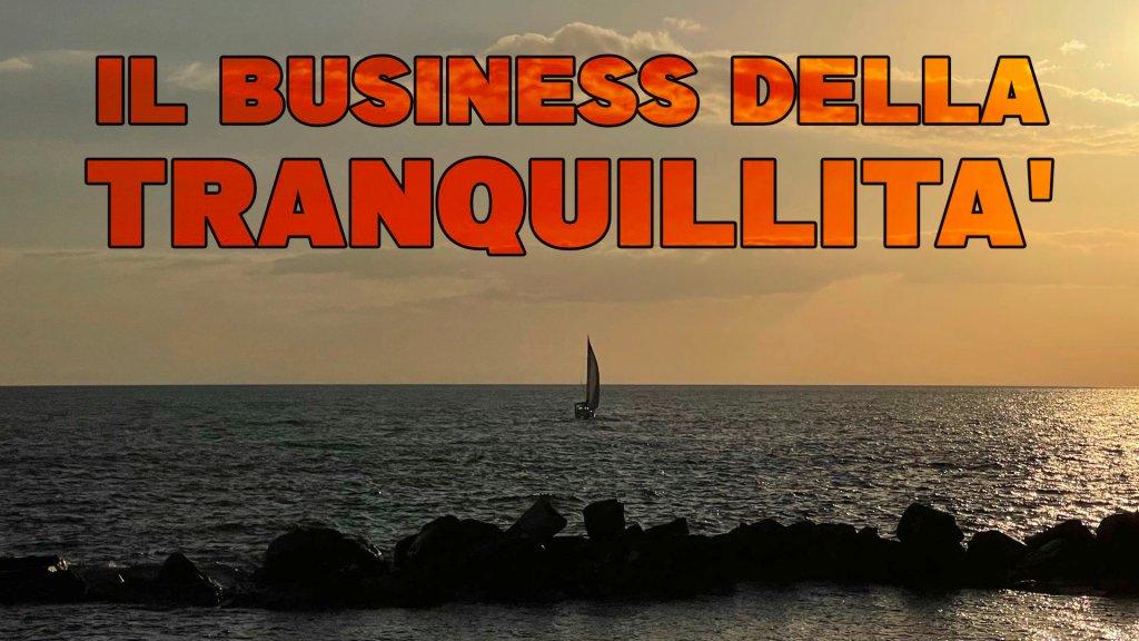 il-business-della-tranquillità