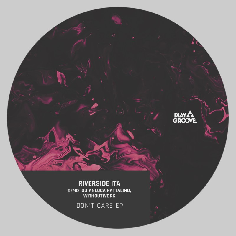 The duo RIVERSIDE ITA premieres DON'T CARE EP on Play Groove Recordings, a release with 03 spicy original cuts, plus brilliant remix by Gianluca Rattalino and Withoutwork.