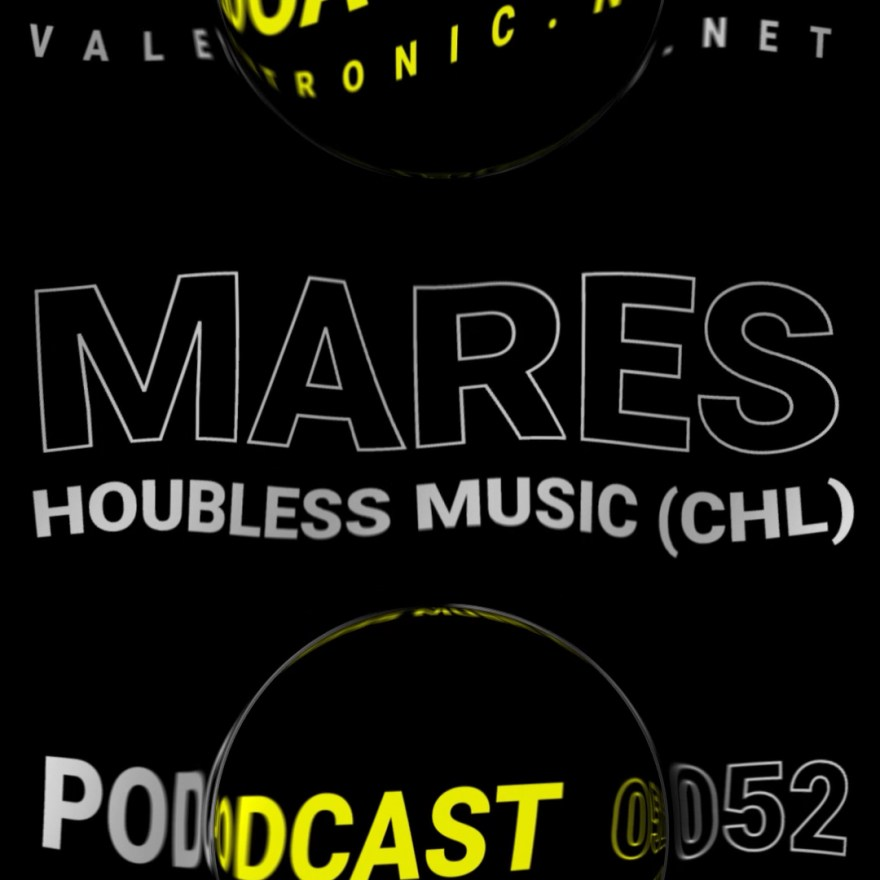 On this new Valetronic Podcast 052 edition, we have a great session of the Houbless music label founder and Chilean artist Mares.