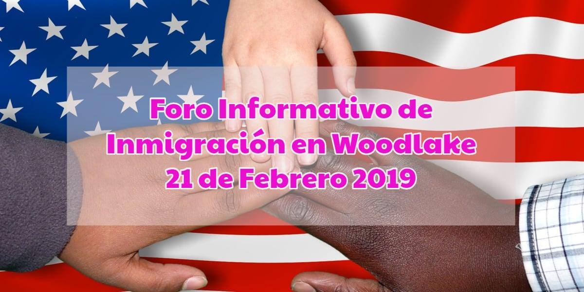 Foro Informativo de Inmigración en Woodlake 21 de Febrero 2019 CVIIC