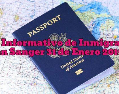Foro Informativo de Inmigración en Sanger 31 de Enero 2019 CVIIC