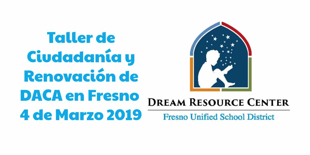 Taller de Ciudadanía y Renovación de DACA en Fresno 4 de Marzo 2019 CVIIC