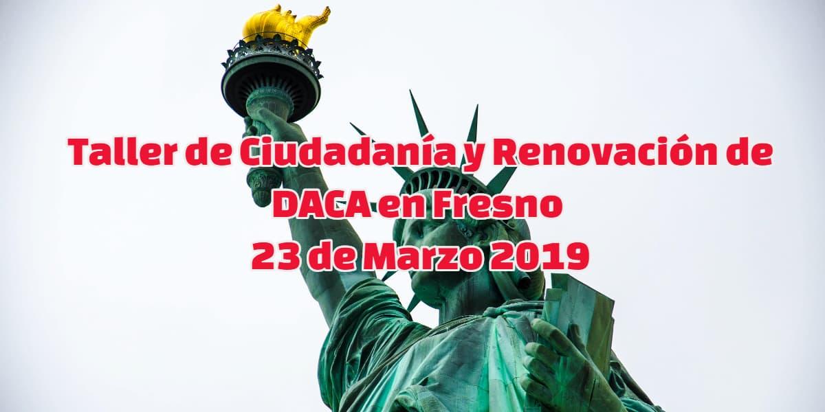 Taller de Ciudadanía y Renovación de DACA en Fresno 23 de Marzo 2019 CVIIC