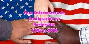 Foro Informativo de Inmigración en Porterville 6 Mayo 2019 CVIIC