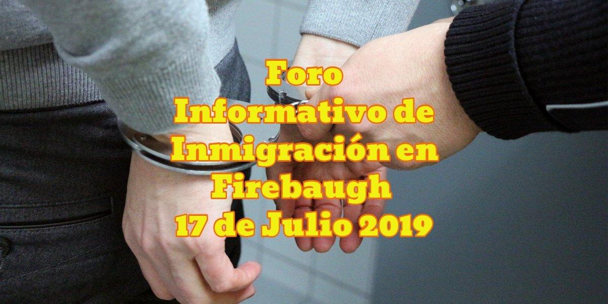 Foro Informativo de Inmigración en Firebaugh 17 de Julio CVIIC