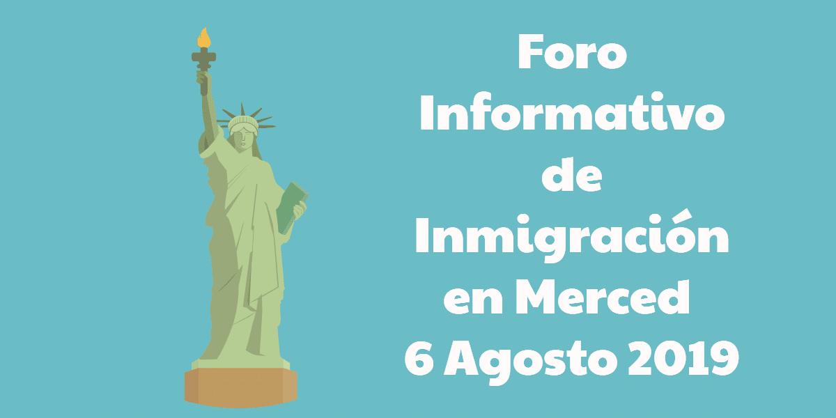 Foro Informativo de Inmigración en Merced 6 Agosto 2019 CVIIC