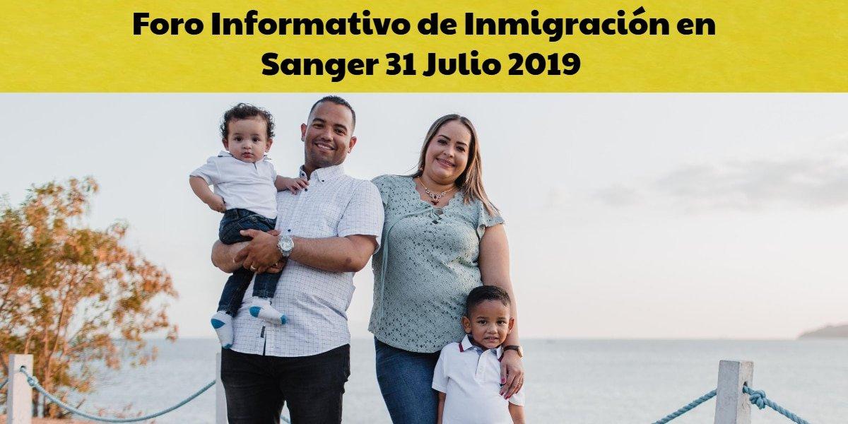 Foro Informativo de Inmigración en Sanger 31 Julio CVIIC