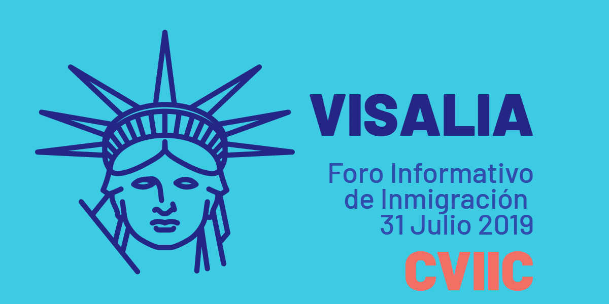Foro Informativo de Inmigración en Visalia 31 Julio 2019 CVIIC
