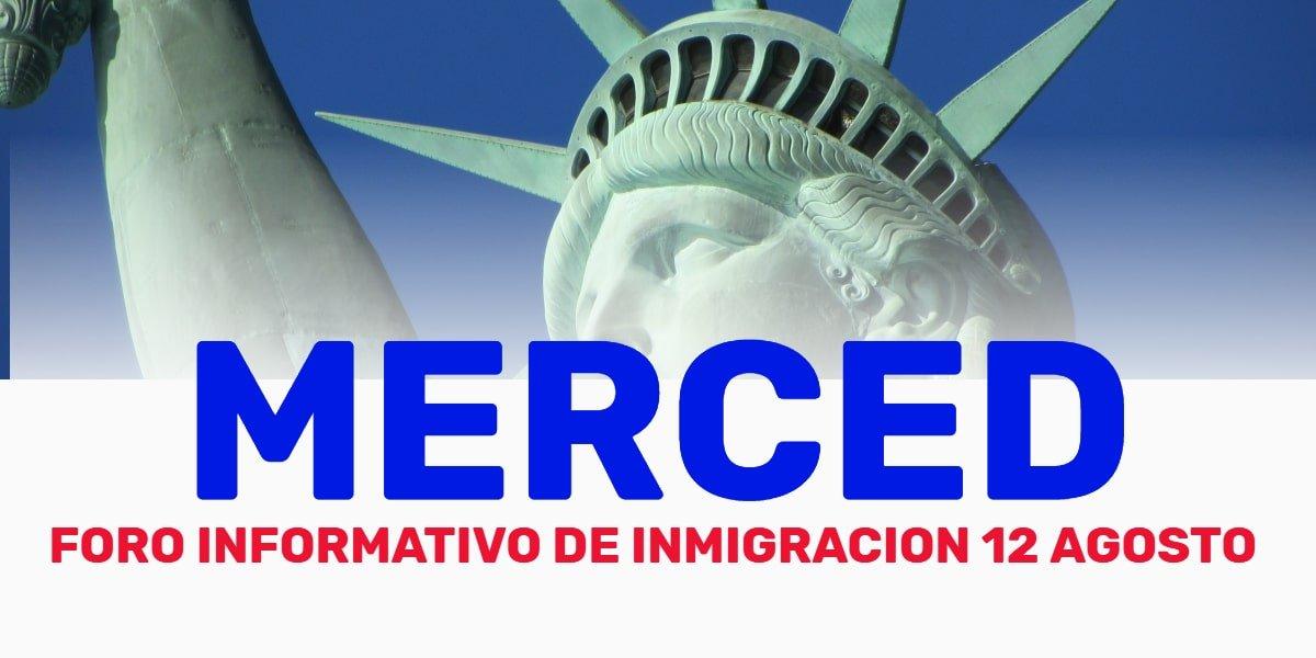Foro Informativo de Inmigración en Merced 12 Agosto 2019 cviic