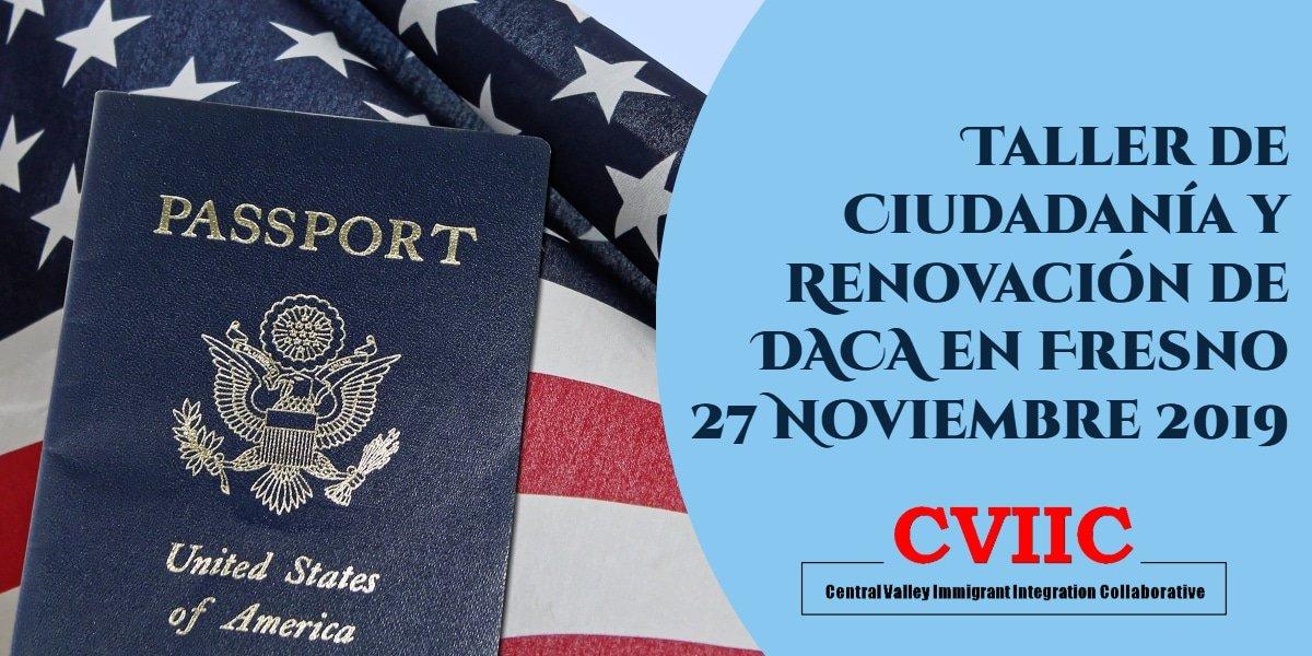 Taller de Ciudadanía y Renovación de DACA en Fresno 27 Noviembre 2019 CVIIC