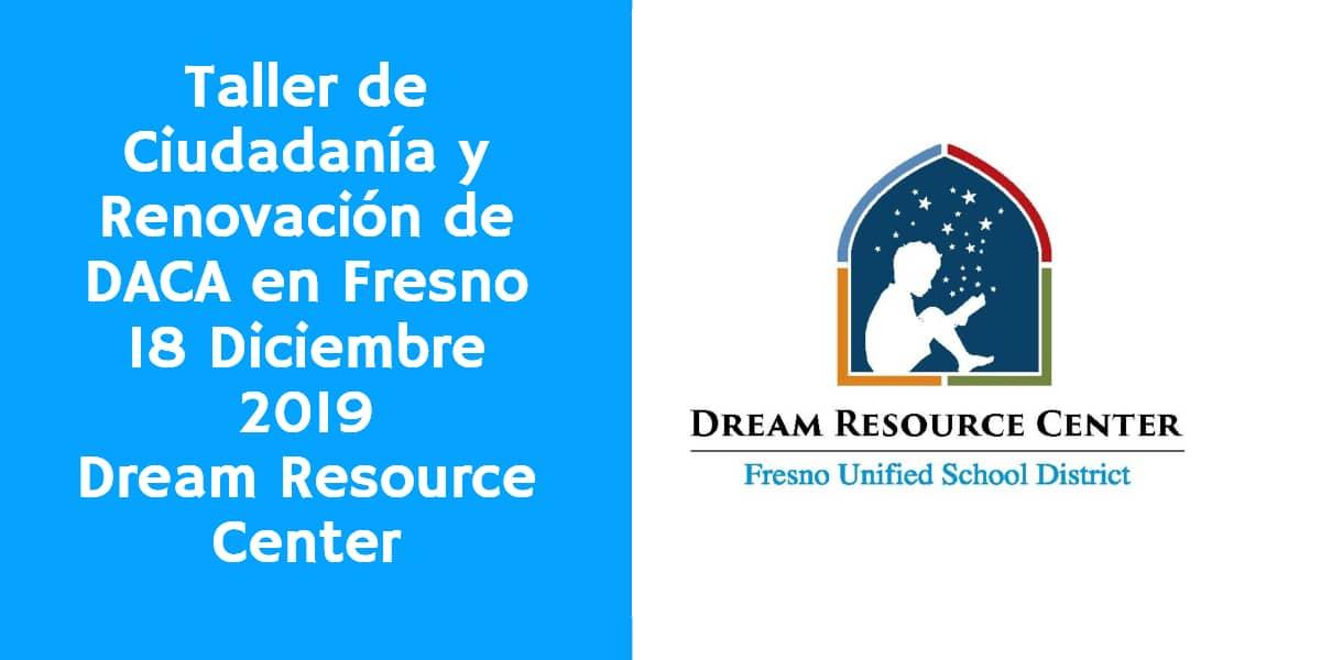 Taller de Ciudadanía y Renovación de DACA en Fresno 18 Diciembre 2019 CVIIC