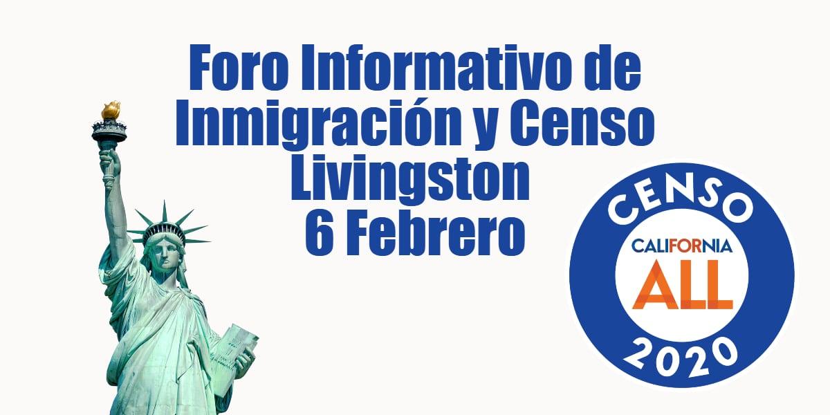 Foro Informativo de Inmigración y Censo en Livingston 6 Febrero 2020 CVIIC