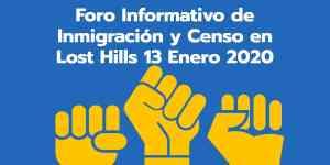 Foro Informativo de Inmigración y Censo en Lost Hills 13 Enero 2020 CVIIC