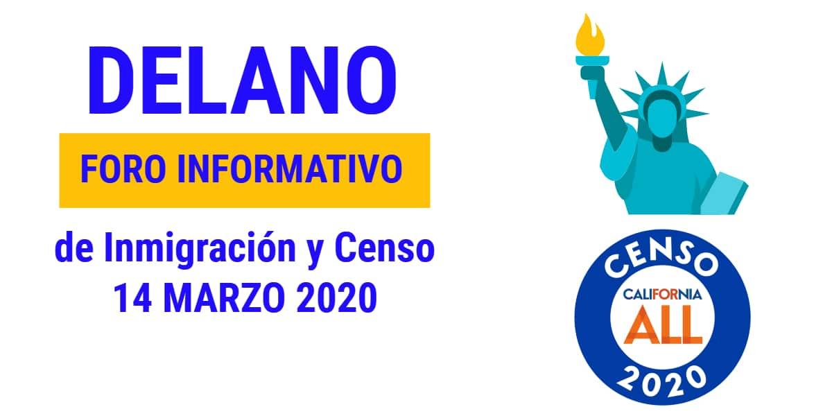 Foro Informativo de Inmigración y Censo en Delano 14 Marzo 2020 CVIIC