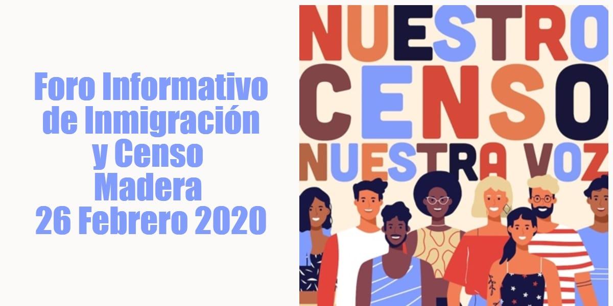 Foro Informativo de Inmigración y Censo en Madera 26 Febrero 2020 CVIIC