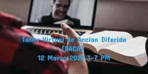 Taller Virtual de DACA12 de Marzo 2021 CVIIC