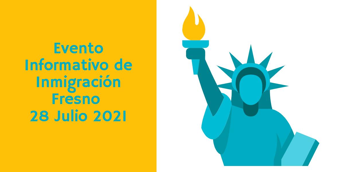 Evento Informativo de Inmigración Fresno 28 Julio 2021 CVIIC