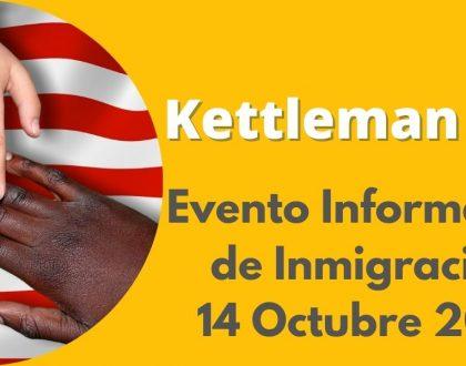 Evento Informativo de Inmigración en Kettleman City 14 Octubre