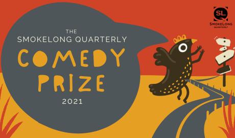 The SmokeLong Comedy Prize 2021