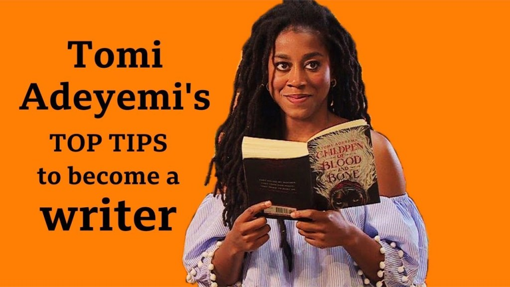 Tomi Adeyemi - top tips to become a writer