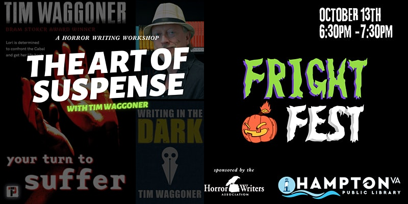 FRIGHT FEST The Art of Suspense with Tim Waggoner a Horror Writing Workshop