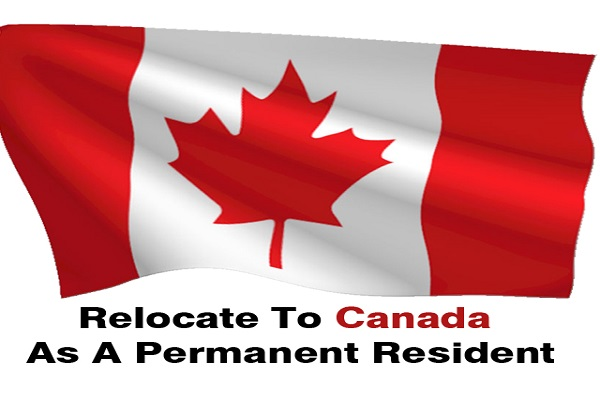Relocate to Canada as a Permanent Resident