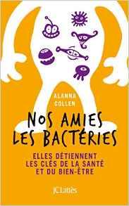 Nos amies les bactéries alanna collen