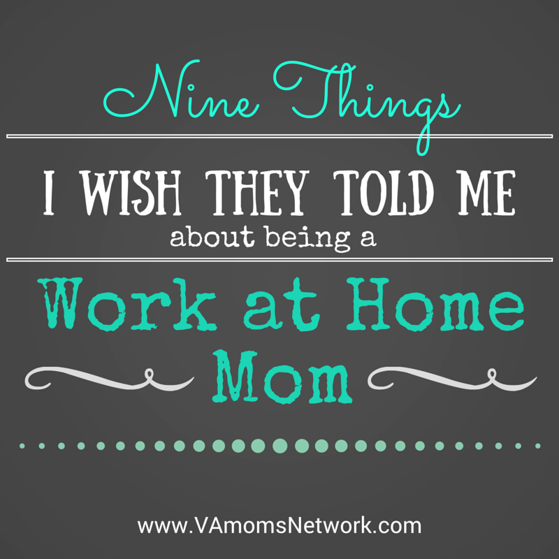 9 Things I Wish They Told Me About Being a Work at Home Mom