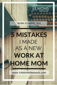 5 Mistakes I Made as a New Work at Home Mom - VA Moms Network