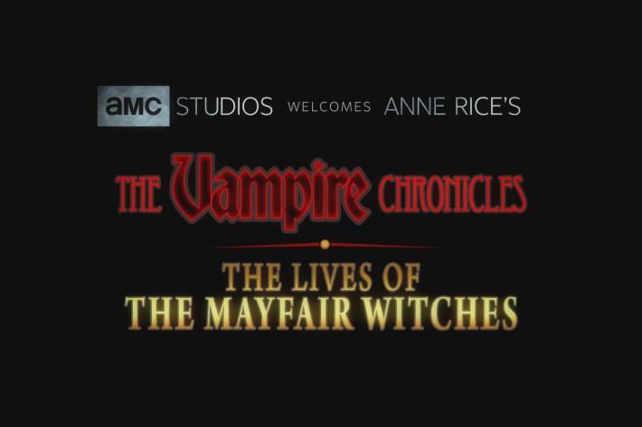 Vampire chronicles Anne Rice Amc Networks