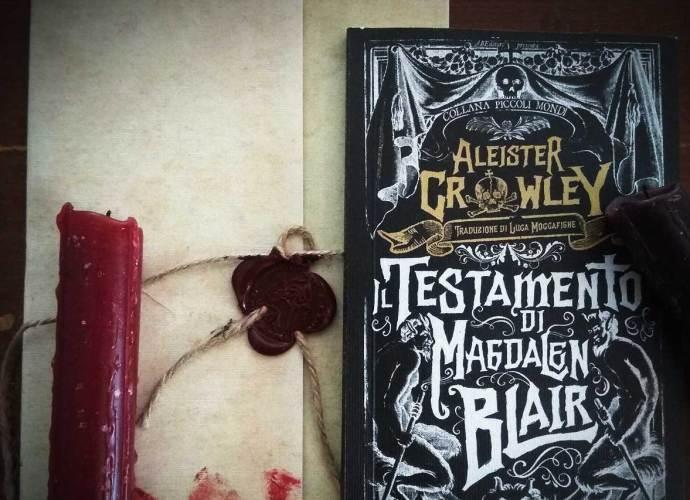 Il testamento di Magdalen Blair di Aleister Crowley tradotto da lucca moccafighe per collana piccoli mondi di abeditore