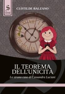 il teorema dell'unicità - Lo strano caso di Cassandra Luciani do Clotilde balzano