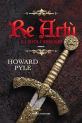 Re Artù e i suoi cavalieri. Vol. 1 di Howard Pyle