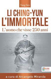 Li Ching-Yun l'immortale. L'uomo che visse 250 anni di Yang Sen