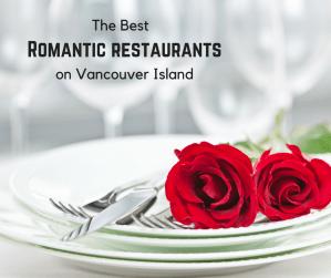 Most Romantic Restaurants on Vancouver Island