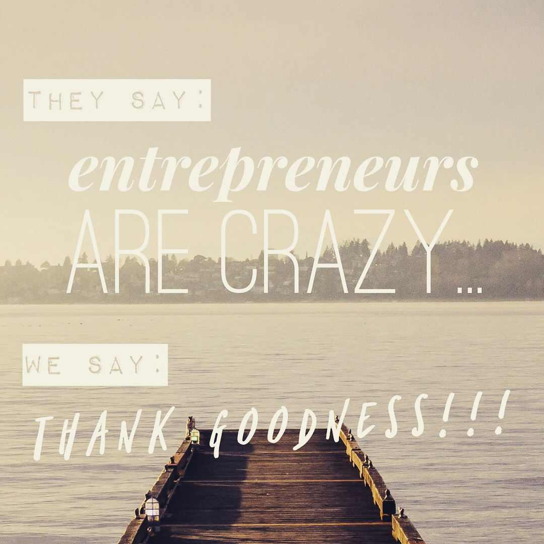 thank goodness for entrepreneurs