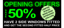 Save 50% have two side windows fitted and have the second fitted half price