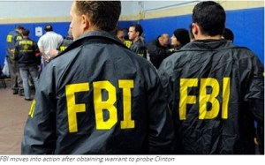 FBI moves into action after obtaining warrant to probe Clinton