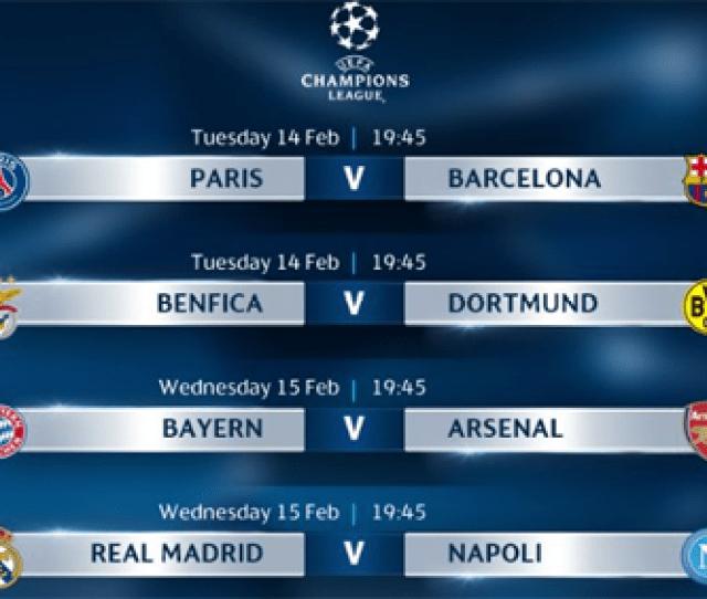 Uefa Champions League Week 1 Round Of 16 Fixtures Vanguard News Nigeria