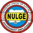 NULGE to storm NASS over proposed bill to delist LGAs from constitution, minimum wage, others