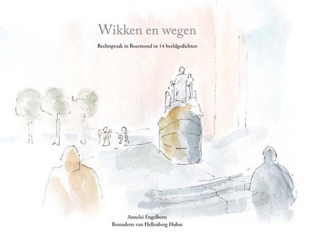 De omslag van de bundel 'Wikken en wegen' met beeldgedichten over rechtspraak in Roermond (2014).