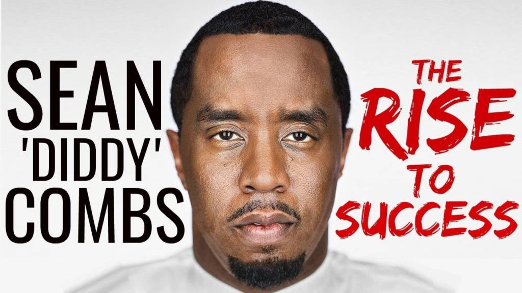 Sean 'Diddy' Combs: The Rise To Success (Motivational Documentary)