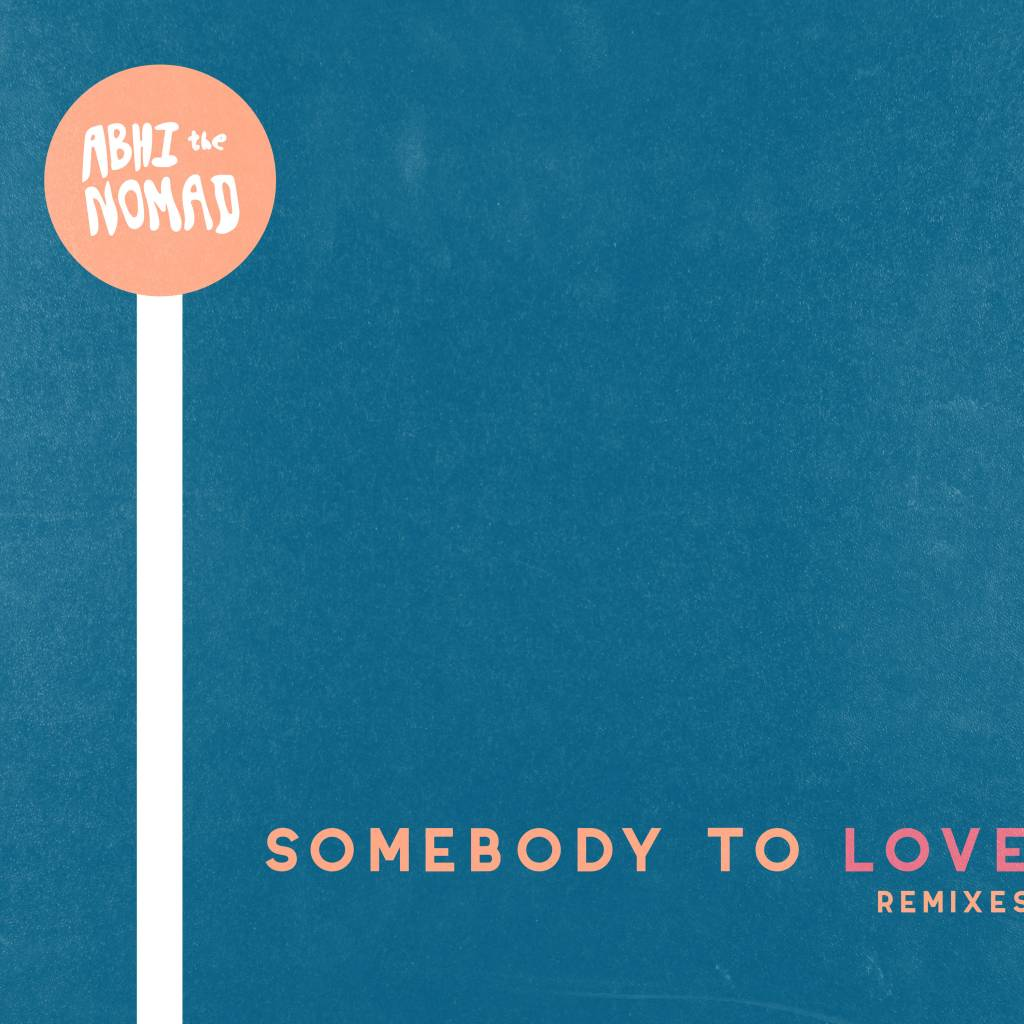 MP3: Abhi The Nomad - Somebody To Love (Walkabout Remix) | @Abhi_TheNomad @Walkabout_Music