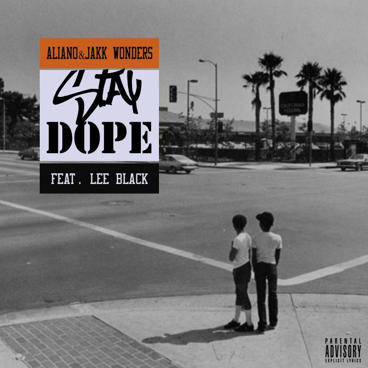 #MP3: Aliano & Jakk Wonders feat. Lee Black - Stay Dope (@iAliano @JakkWonders @IAmLeeBlack)