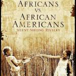 1st Trailer For Urban Movie Channel (@WatchUMC) Documentary 'Bound: Africans vs. African Americans'
