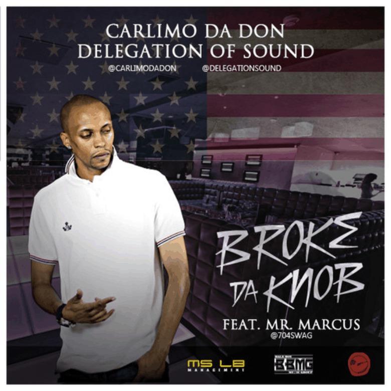 @CarlimoDaDon & @DelegationSound (feat. @704Swag) » Broke Da Knob [MP3]