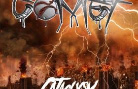 Comet Drops 'Cataclysm' Album & 'Infamous Ties' Video feat. Ty Nitty