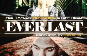 Fes @Taylor2Fly (feat. @WhoisSteffReed) » Everlast [MP3]