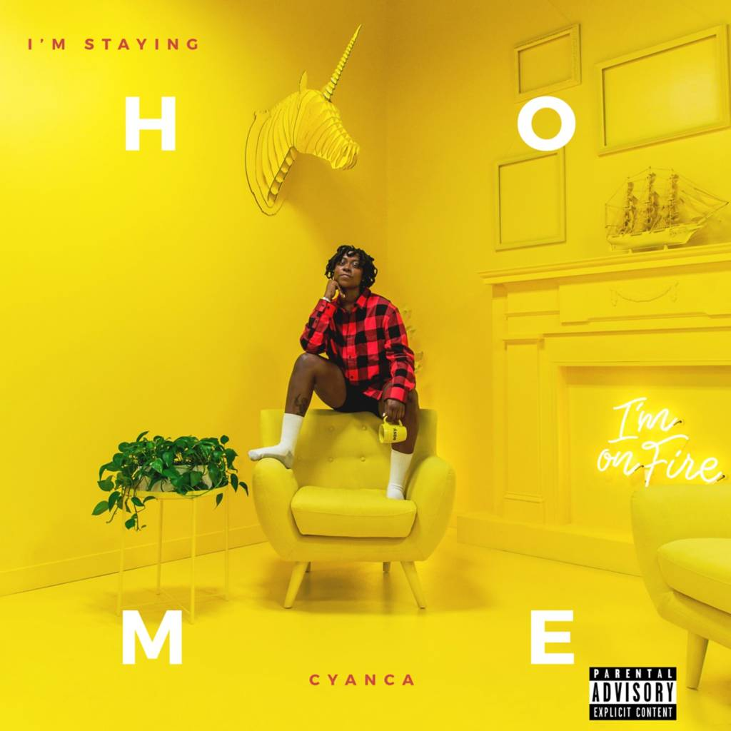 Stream Cyanca's 'I'm Staying Home' EP